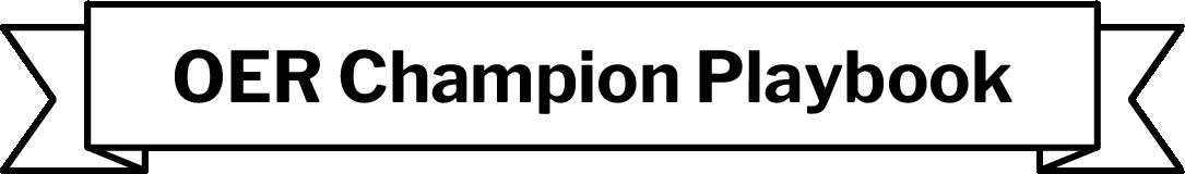 "Banner stating ""OER Champion Playbook"""